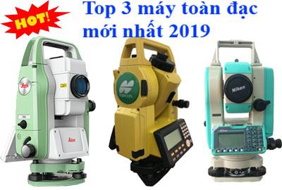 Top 3 máy toàn đạc điện tử mới tốt nhất 2019